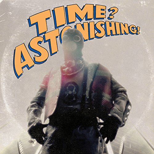Time? Astonishing! [Explicit]
