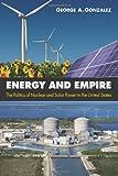 Energy and Empire, George Gonzalez, 1438442947