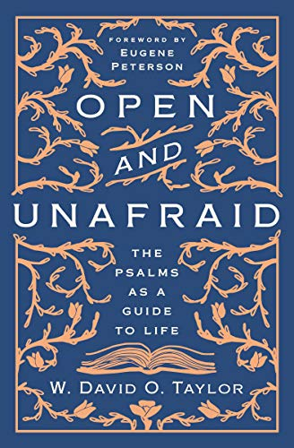 Open and Unafraid: The Psalms as a Guide to Life ()