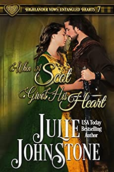 When a Scot Gives His Heart (Highlander Vows: Entangled Hearts Book 7) by [Johnstone, Julie]