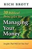 30 Biblical Principles for Managing Your Money, Rich Brott, 1601850123