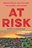 At Risk: Indian Sexual Politics and the Global AIDS