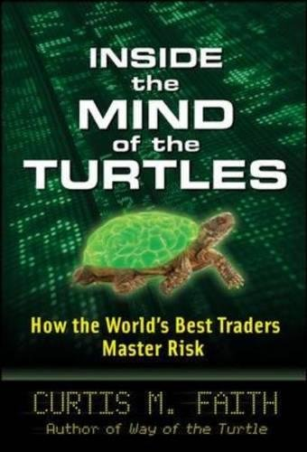 Read Online Inside the Mind of the Turtles: How the World's Best Traders Master Risk ebook