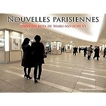 NOUVELLES PARISIENNES: Dans les rues de Maru-no-uchi VI (French Edition)