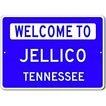"Welcome to JELLICO, TENNESSEE - City State Custom Rectangular Aluminum Sign - Blue - 12""x18"""