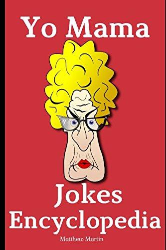 [B.e.s.t] Yo Mama Jokes Encyclopedia: 650+ Best Yo Momma Funny Jokes! W.O.R.D