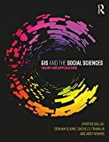 img - for GIS and the Social Sciences: Theory and Applications book / textbook / text book
