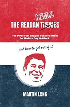 The Reagan Memes: The Path from Reagan Conservatism to Modern Day