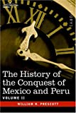 History of the Conquest of Mexico Peru, William Prescott, 1596059451
