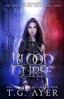 Blood Curse (DarkWorld: A Soul Tracker Novel Book 3) by [Ayer, T.G.]