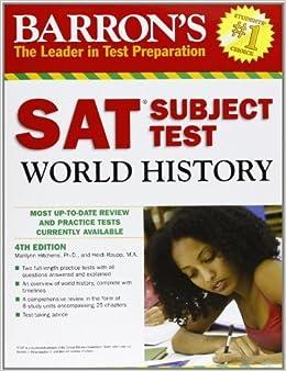 Barron's SAT Subject Test World History by Hitchens Ph.D., Marilynn, Roupp M.A., Heidi [Barron's Educational Series,2010] [Paperback] 4TH EDITION