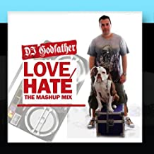 Love-Hate The Mashup Mix