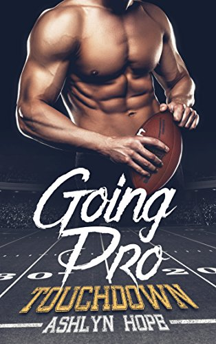 Touch Football Player - Going Pro: Touchdown (A Football Romance Series, Book 1)