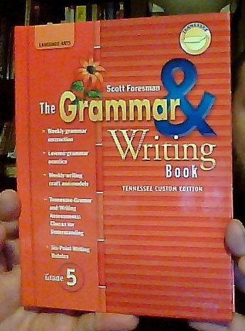 Scott Foresman The Grammar & Writing Book, Grade 5, Tennessee Custom Edition