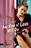 When Any Kind of Love Will Do, Elisabeth Amaral, 0595432522