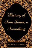 Image of History of Tom Jones, a Foundling: By Henry Fielding - Illustrated