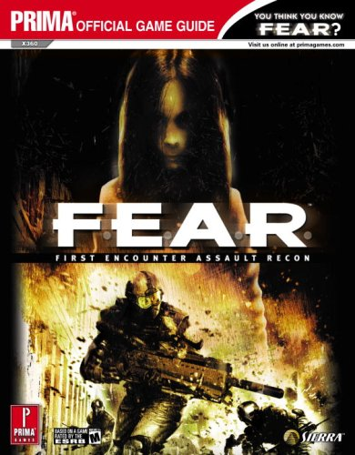 F.E.A.R.:First Encounter Assault Recon (Prima Official Game Guide)