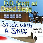 Stuck with a Stiff: The Stuck with a Series, Book 1 | D. D. Scott, David Slegg