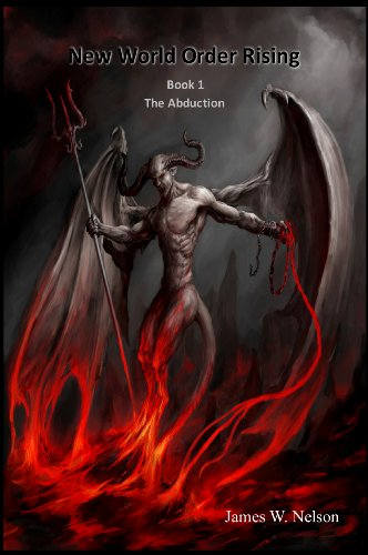 New World Order Rising Book 1: The Abduction by [Nelson, James W.]