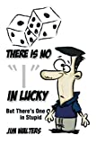 There Is No I in Lucky, Jim Walters, 1483696537
