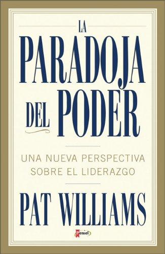 Download La Paradoja del Power: una nueva perspectiva sobre el liderazgo (Spanish Edition) PDF