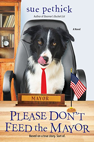 Please Don't Feed the Mayor by [Pethick, Sue]