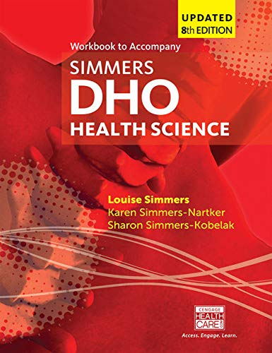 Student Workbook for Simmers / Simmers-Nartker/ Simmers-Kobelak's DHO Health Science Updated Eighth Edition