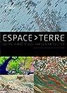 Espace Terre : Notre planète vue par les satellites par Goodplanet