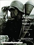 Uniforms of the Waffen-SS: Vol 3: Armored Personnel - Camouflage - Concentration Camp Personnel - SD - SS Female Auxiliaries