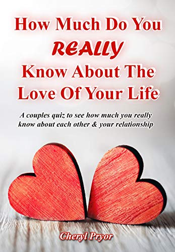 How Much Do You REALLY Know About The Love Of Your Life: A couples
