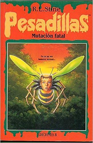 Pesadillas: Mutación fatal: Amazon.es: R. L. Stine, Narrativa juvenil: Libros