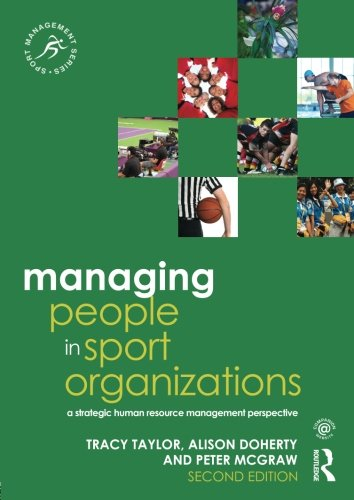 Managing People in Sport Organizations: A Strategic Human Resource Management Perspective (Sport Management Series) [Tracy Taylor - Alison Doherty - Peter McGraw] (Tapa Blanda)