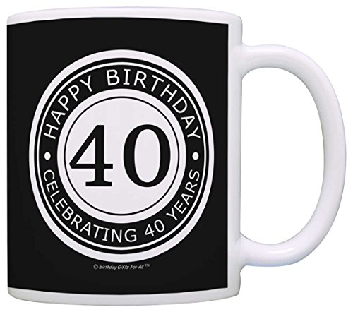 40th Birthday Gifts For All Happy Birthday Celebrating 40 Years Gift Coffee Mug Tea Cup -