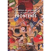 Cuaderno de Ejercicios Para El Entrenador de Frontenis