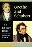Goethe and Schubert, Kenneth S. Whitton, 1574670506