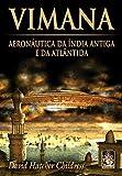 Vimana. Aeronautica Da India Antiga E Da Atlantida (Em Portuguese do Brasil)