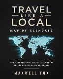 Travel Like a Local - Map of Glendale (Arizona): The Most Essential Glendale (Arizona) Travel Map for Every Adventure