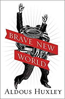 Brave New World by [Huxley, Aldous]