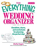The Everything Wedding Organizer: Checklists, Charts, And Worksheets for Planning the Perfect Day! (Everything®)
