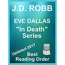 J.D. Robb - Eve Dallas In Death Series updated 2017 in reading order with Summaries and Checklist: Eve Dallas In Death Series listed in best reading order ... Includes Echoes in Death & Secrets in Death
