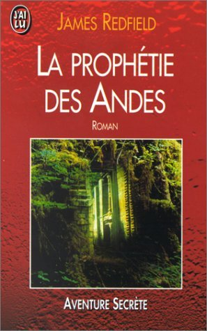 By James Redfield La Prophetie Des Andes Mass Market Paperback
