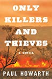 #7: Only Killers and Thieves: A Novel