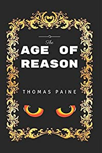 The Age of Reason: By Thomas Paine - Illustrated