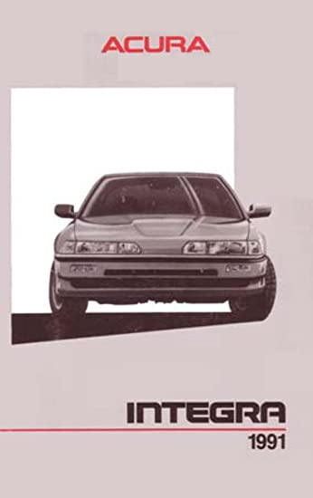 amazon com 1991 acura integra owners manual user guide reference rh amazon com integra 7 owners manual integra dc5 owners manual