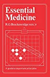 Essential Medicine : A Guide to Important Principles, Brackenridge, Robert Glen, 0852000235
