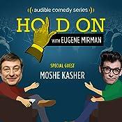 Moshe Kasher's Sex-Positive Family | Eugene Mirman, Moshe Kasher