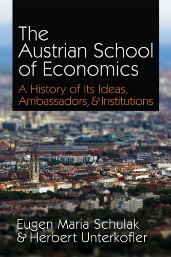 The Austrian School of Economics: A History of Its Ideas, Ambassadors, & Institutions