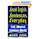Speak English Sentences Everyday: 50 Most Common Words (English Daily Use) (Volume 27)