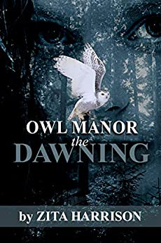 Owl Manor - The Dawning by Zita Harrison ebook deal