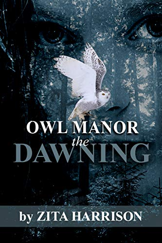 Owl Manor - the Dawning (A Gothic Suspense Trilogy Book 1) by [Harrison, Zita]